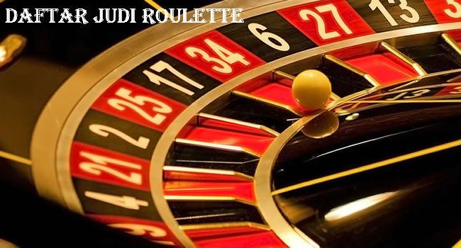 Daftar Judi Roulette